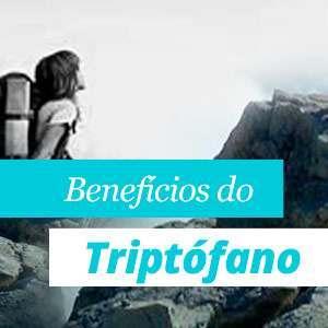 Benefícios do triptófano